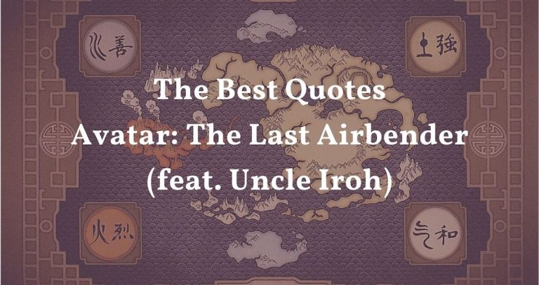 20+ Best Uncle Iroh Quotes From Avatar The Last Airbender