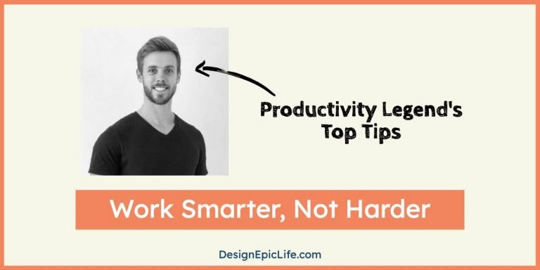 Work Smarter, Not Harder – A Productivity Expert Shares His Best Tips