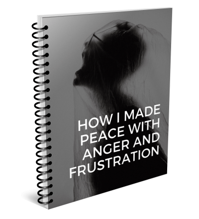 How I Made Peace With Anger And Frustration